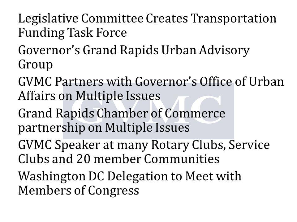 Develop A Unified Work Program (UWP) Develop A Metropolitan Transportation Plan (MTP) Develop A Transportation Improvement Program (TIP) Annual Report 2011/2012 GVMC MPO Transportation Planning Responsibilities