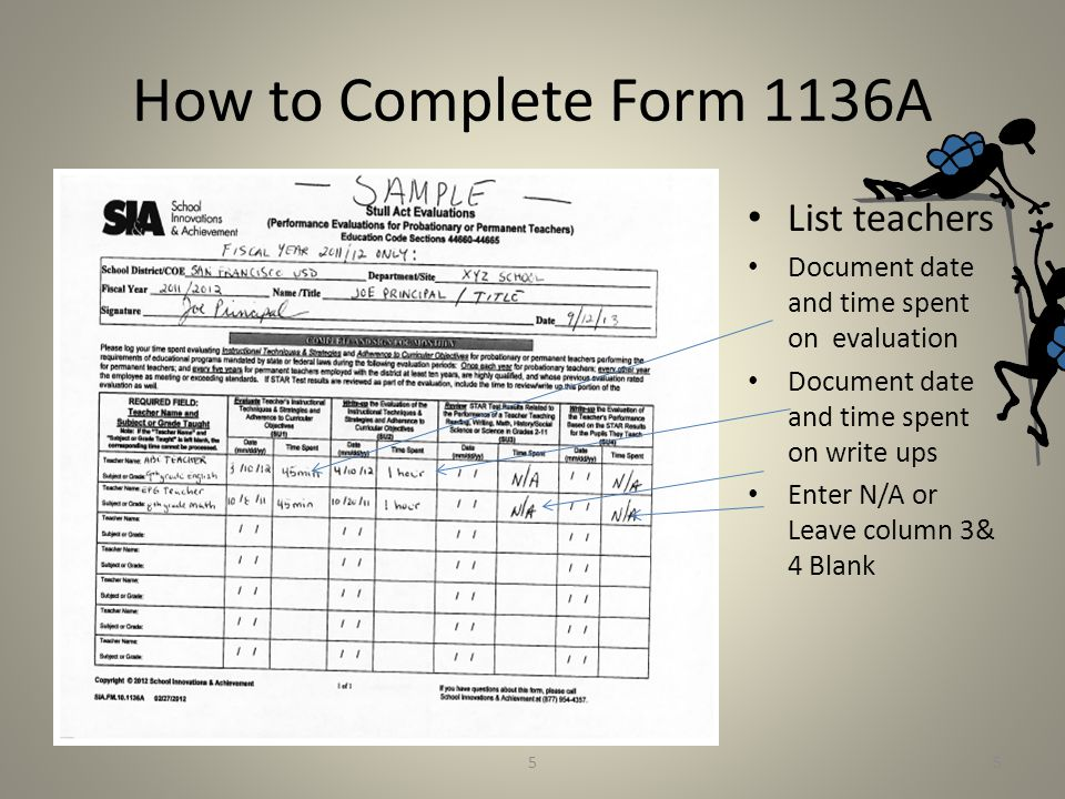 How to Complete Form 1136A List teachers Document date and time spent on evaluation Document date and time spent on write ups Enter N/A or Leave colum
