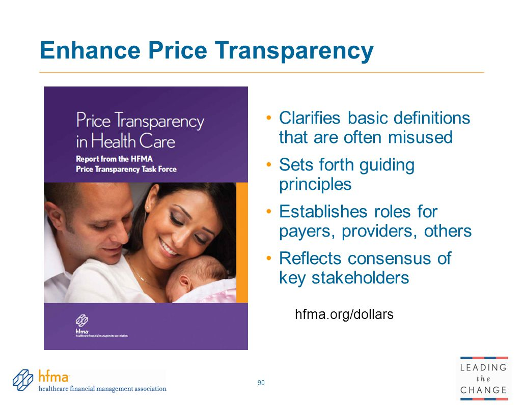 Enhance Price Transparency 90 Clarifies basic definitions that are often misused Sets forth guiding principles Establishes roles for payers, providers