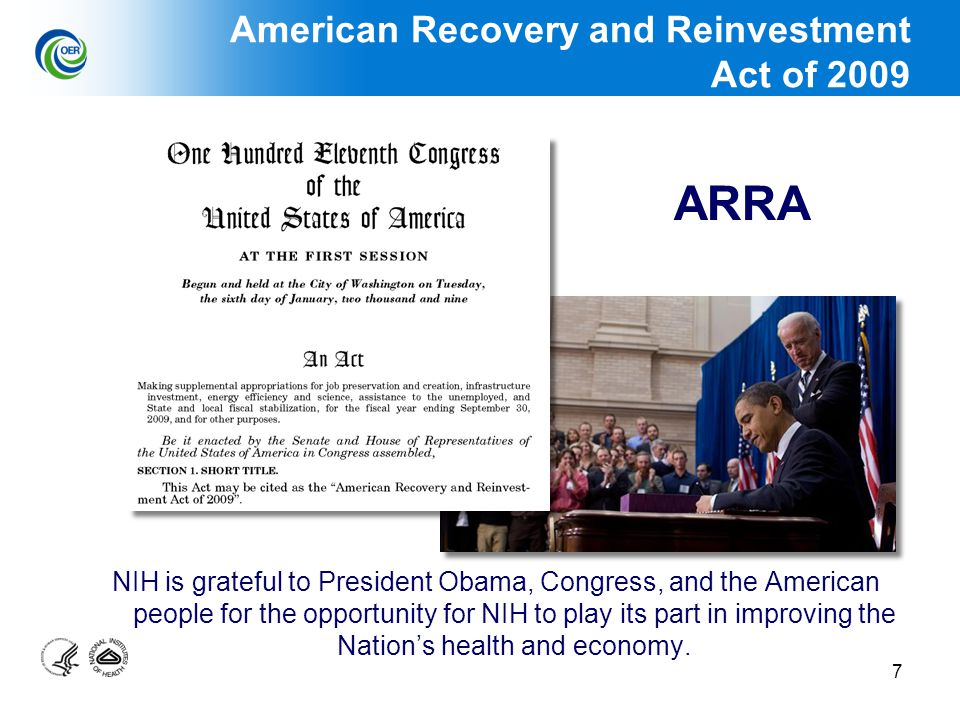 7 NIH is grateful to President Obama, Congress, and the American people for the opportunity for NIH to play its part in improving the Nation's health and economy.