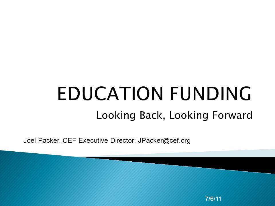Looking Back, Looking Forward 7/6/11 Joel Packer, CEF Executive Director: JPacker@cef.org