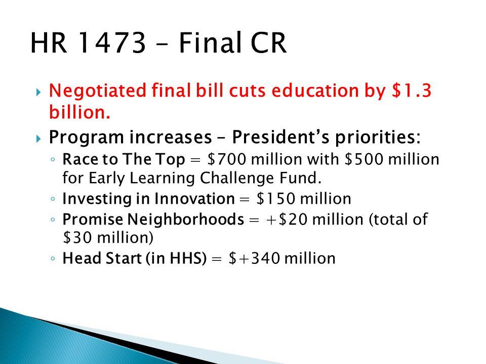  Negotiated final bill cuts education by $1.3 billion.