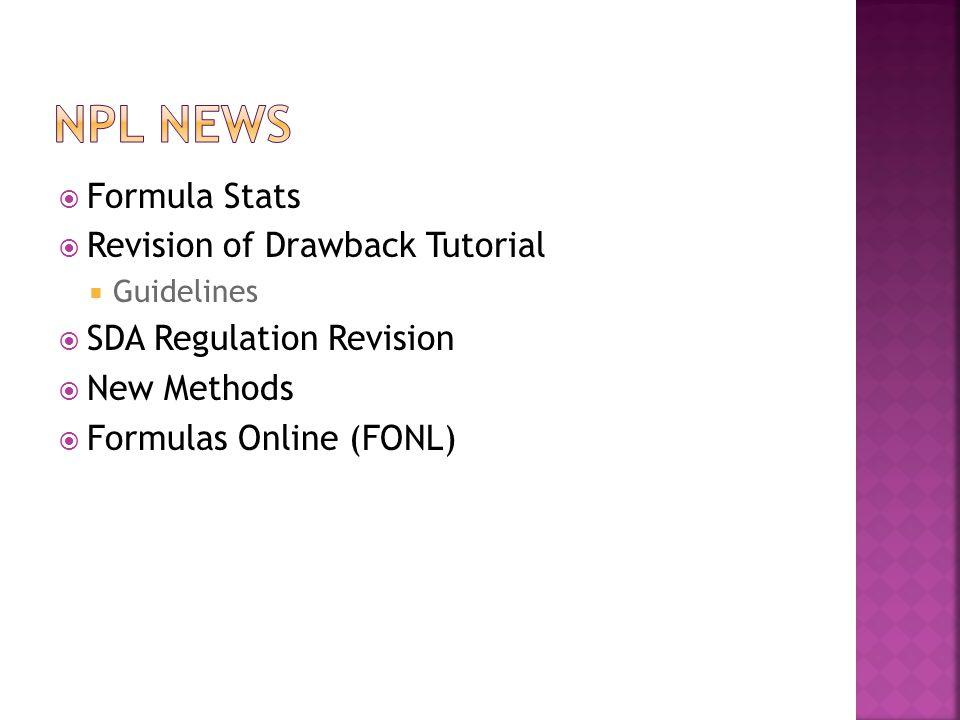  Formula Stats  Revision of Drawback Tutorial  Guidelines  SDA Regulation Revision  New Methods  Formulas Online (FONL)