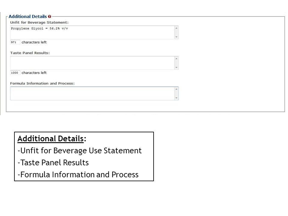 Additional Details: -Unfit for Beverage Use Statement -Taste Panel Results -Formula Information and Process