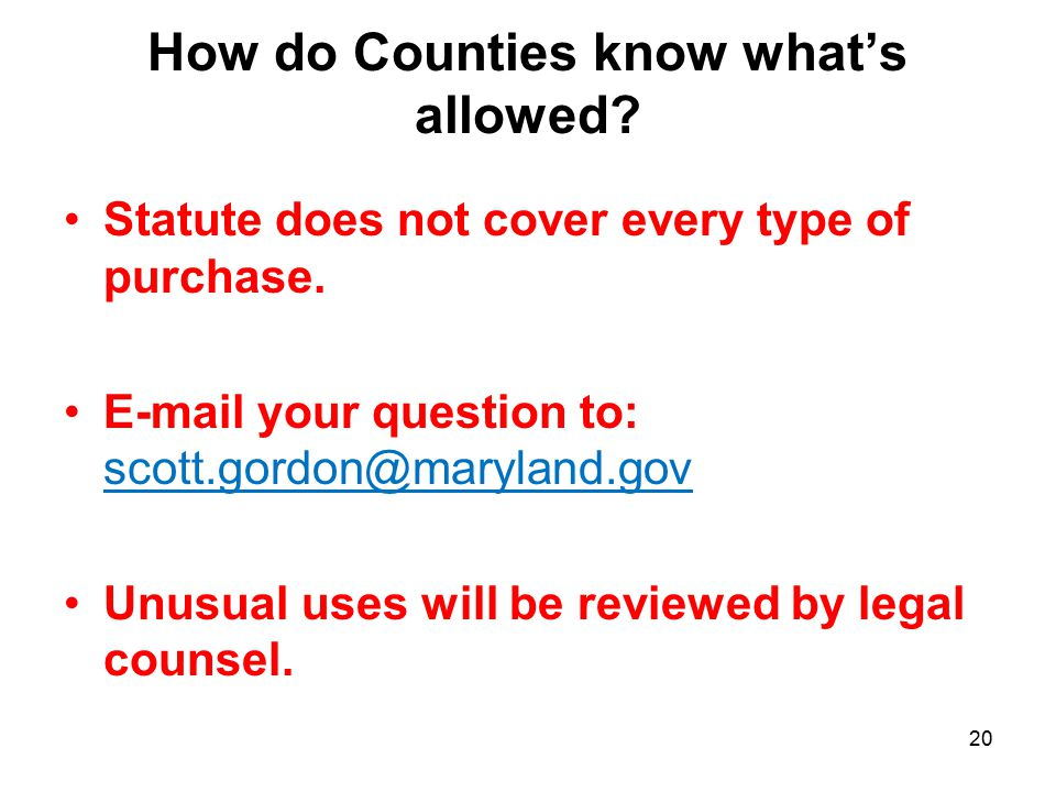 How do Counties know what's allowed. Statute does not cover every type of purchase.