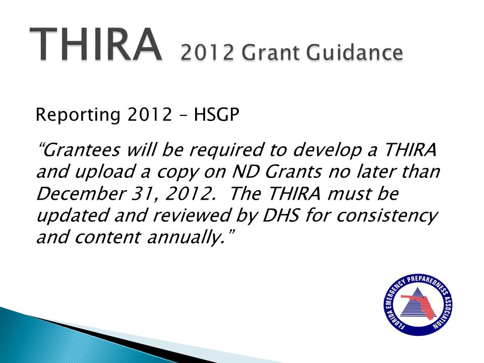 Reporting 2012 – HSGP Grantees will be required to develop a THIRA and upload a copy on ND Grants no later than December 31, 2012.