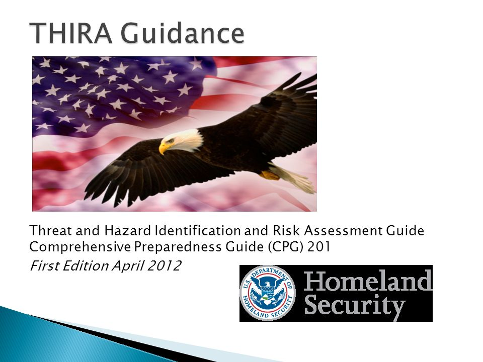 Threat and Hazard Identification and Risk Assessment Guide Comprehensive Preparedness Guide (CPG) 201 First Edition April 2012