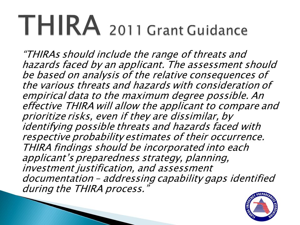 THIRAs should include the range of threats and hazards faced by an applicant.