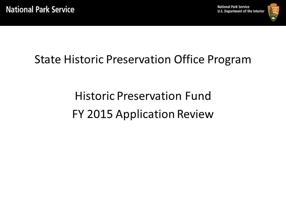 State Historic Preservation Office Program Historic Preservation Fund FY 2015 Application Review