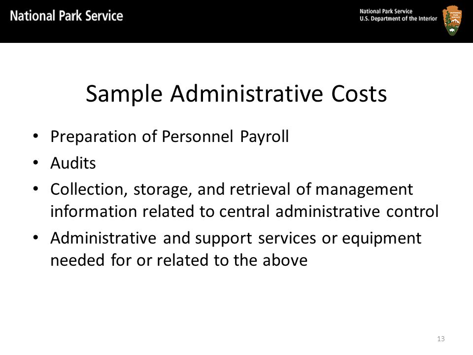 Sample Administrative Costs Preparation of Personnel Payroll Audits Collection, storage, and retrieval of management information related to central ad