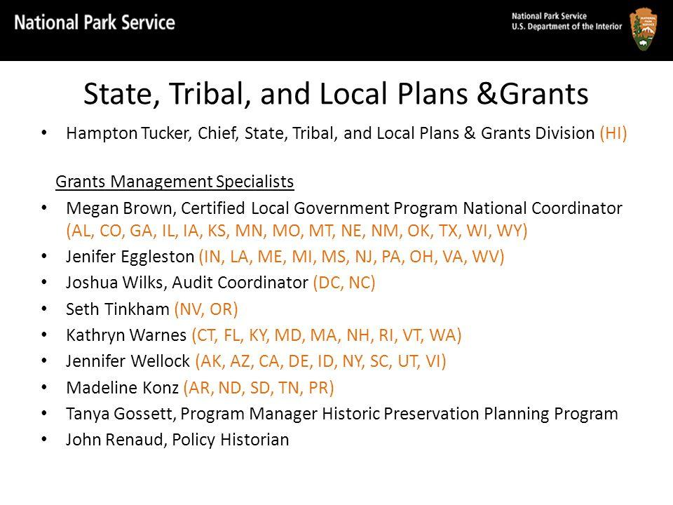 State, Tribal, and Local Plans &Grants Hampton Tucker, Chief, State, Tribal, and Local Plans & Grants Division (HI) Grants Management Specialists Mega