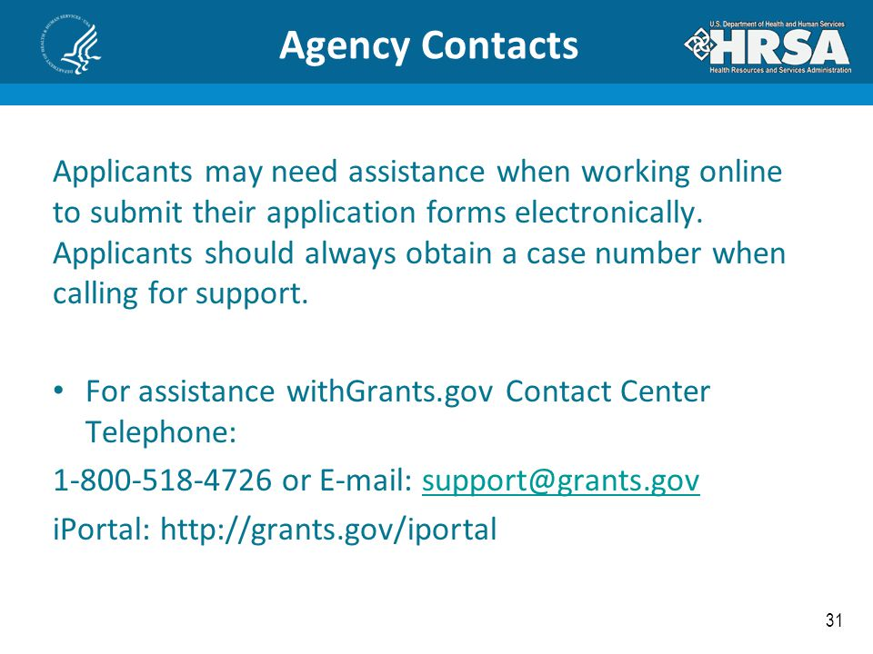 31 Agency Contacts Applicants may need assistance when working online to submit their application forms electronically. Applicants should always obtai
