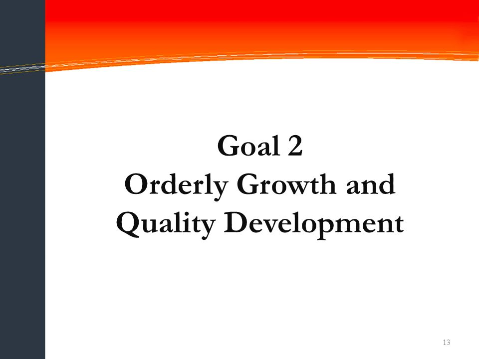 13 Goal 2 Orderly Growth and Quality Development