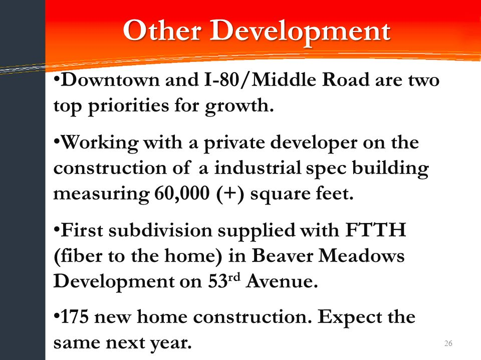 26 Other Development Downtown and I-80/Middle Road are two top priorities for growth.