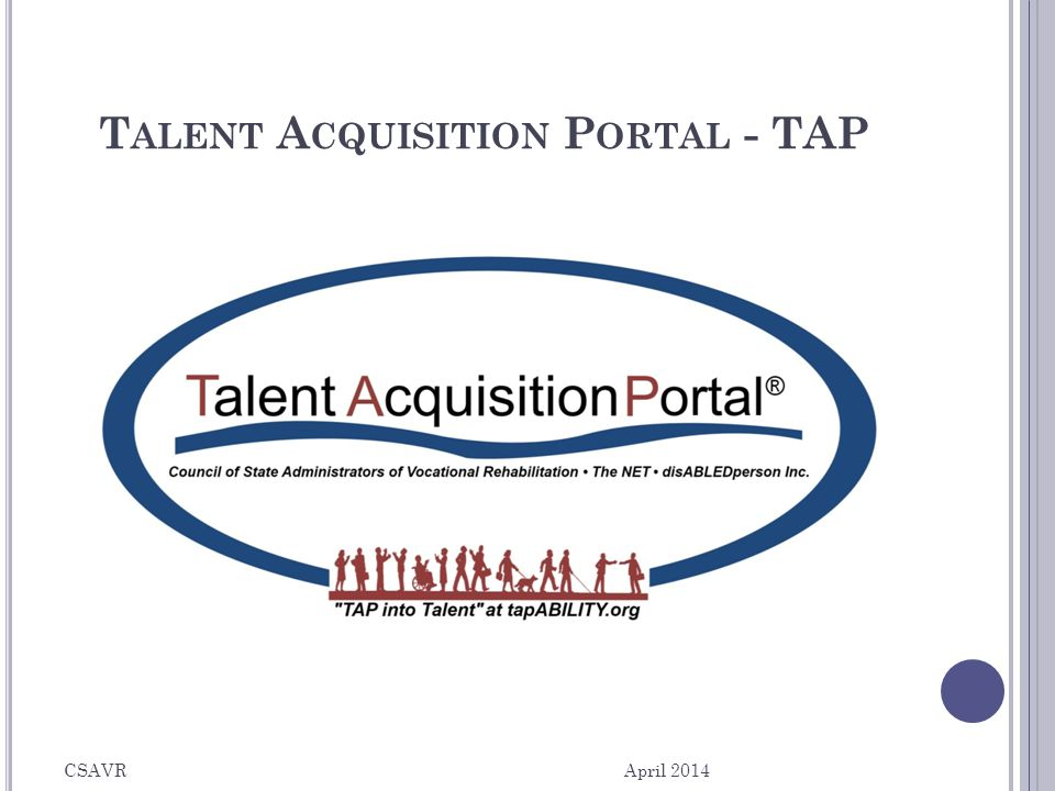 T ALENT A CQUISITION P ORTAL - TAP April 2014 CSAVR 13