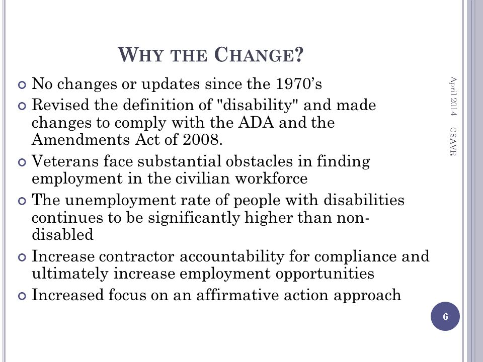 W HY THE C HANGE ? No changes or updates since the 1970's Revised the definition of