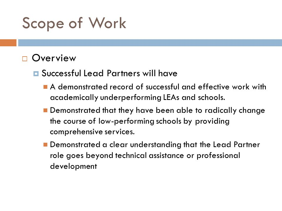 Scope of Work  Overview  Successful Lead Partners will have A demonstrated record of successful and effective work with academically underperforming