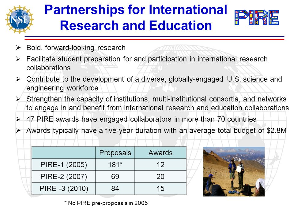  Bold, forward-looking research  Facilitate student preparation for and participation in international research collaborations  Contribute to the development of a diverse, globally-engaged U.S.
