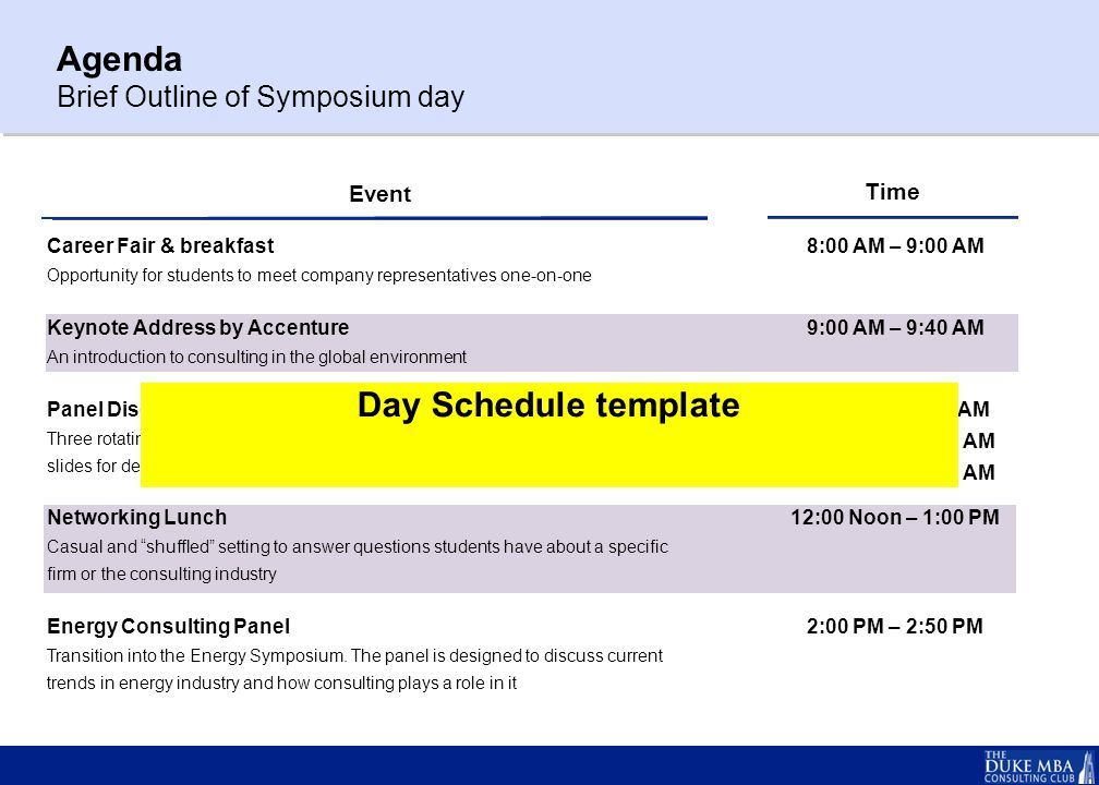 Agenda Brief Outline of Symposium day Event Time Career Fair & breakfast Opportunity for students to meet company representatives one-on-one Keynote A