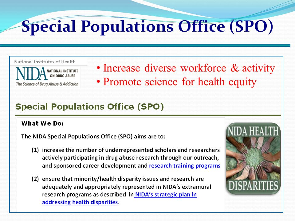 Increase diverse workforce & activity Promote science for health equity Special Populations Office (SPO)