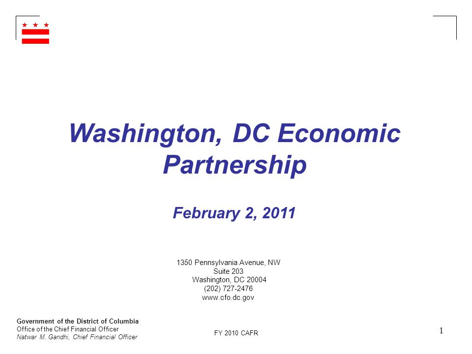 Government of the District of Columbia Office of the Chief Financial Officer Natwar M. Gandhi, Chief Financial Officer FY 2010 CAFR 1 Washington, DC E