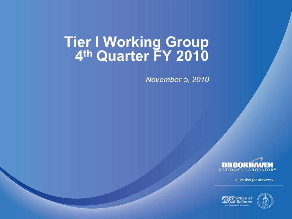 Tier I Working Group 4 th Quarter FY 2010 November 5, 2010