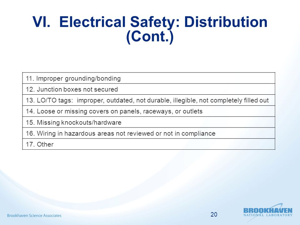 20 VI. Electrical Safety: Distribution (Cont.) 11.