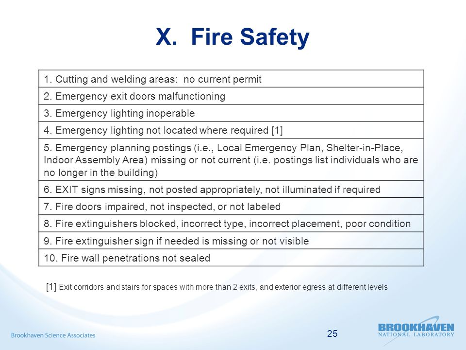 25 X. Fire Safety 1. Cutting and welding areas: no current permit 2. Emergency exit doors malfunctioning 3. Emergency lighting inoperable 4. Emergency