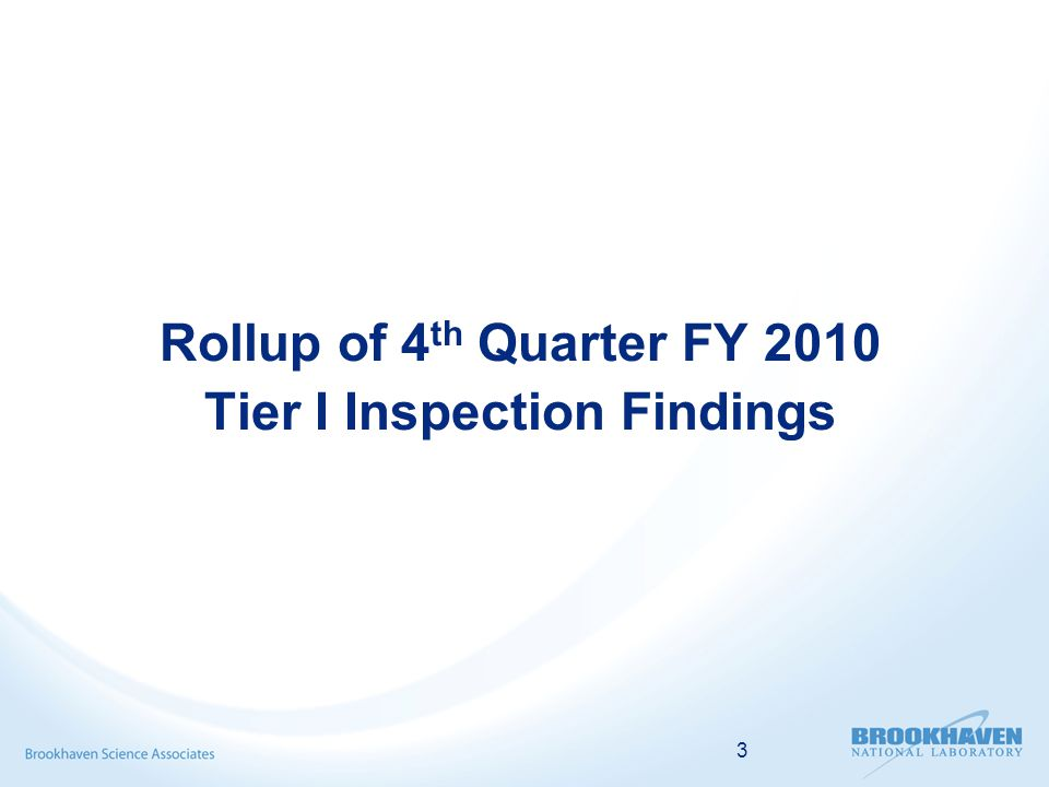3 Rollup of 4 th Quarter FY 2010 Tier I Inspection Findings