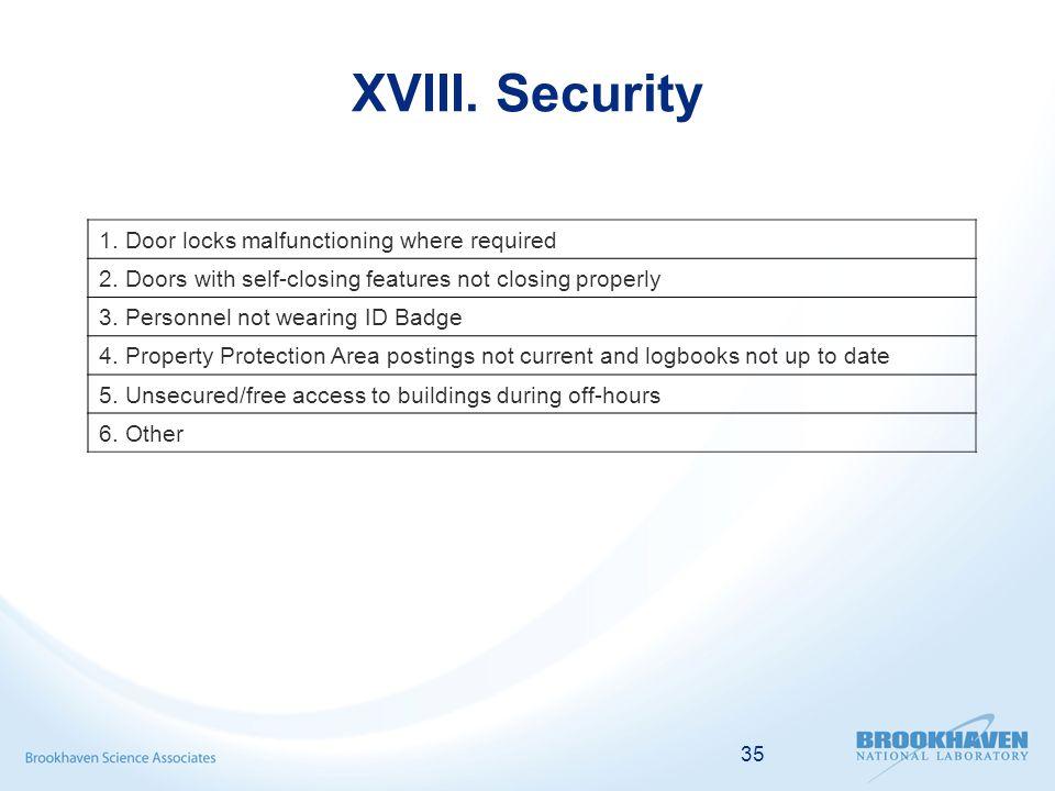 35 XVIII. Security 1. Door locks malfunctioning where required 2.