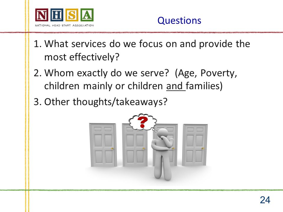 Questions 1.What services do we focus on and provide the most effectively.