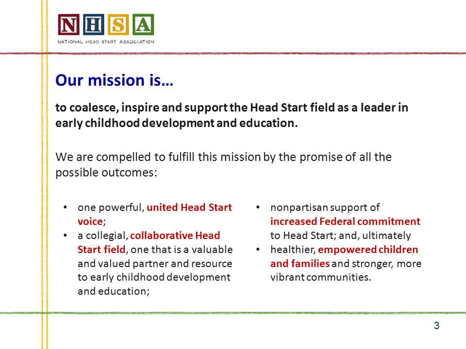The Situation Today All in all – it has been a very good beginning of 2014 for Head Start.
