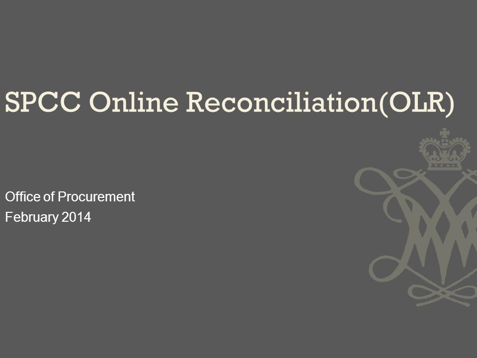 Office of Procurement February 2014 SPCC Online Reconciliation(OLR)