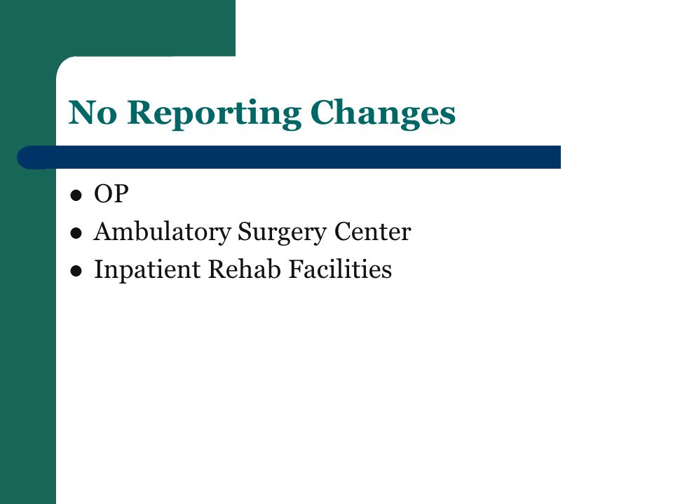 No Reporting Changes OP Ambulatory Surgery Center Inpatient Rehab Facilities