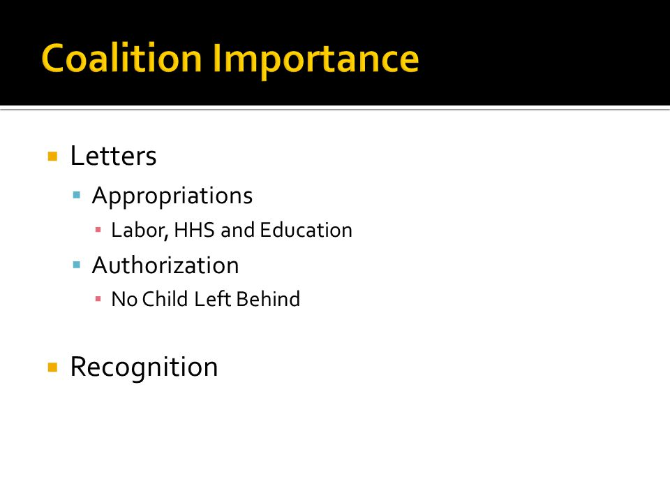  Letters  Appropriations ▪ Labor, HHS and Education  Authorization ▪ No Child Left Behind  Recognition