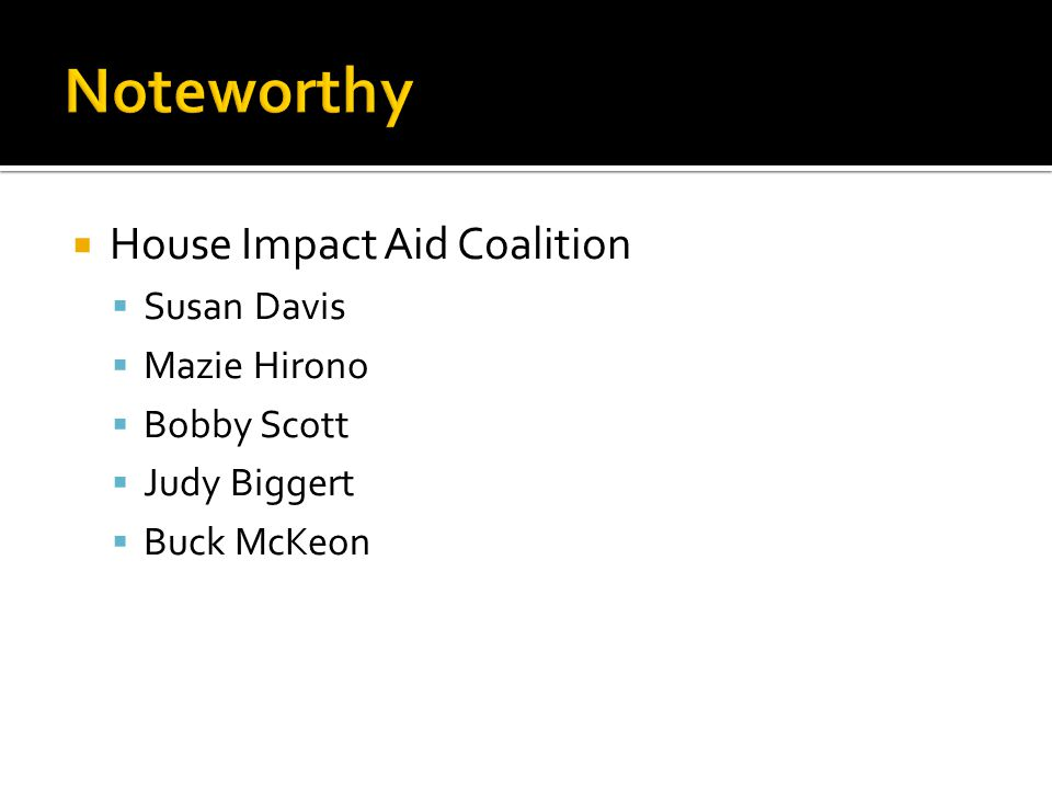  House Impact Aid Coalition  Susan Davis  Mazie Hirono  Bobby Scott  Judy Biggert  Buck McKeon