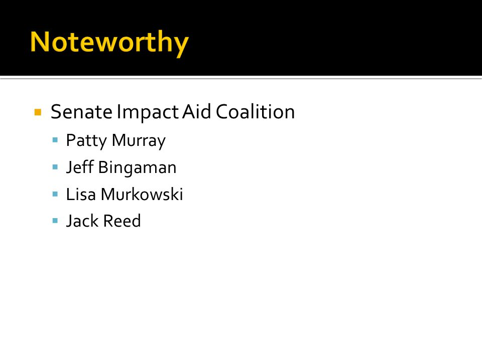  Senate Impact Aid Coalition  Patty Murray  Jeff Bingaman  Lisa Murkowski  Jack Reed