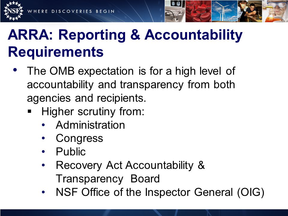 ARRA: Reporting & Accountability Requirements The OMB expectation is for a high level of accountability and transparency from both agencies and recipients.