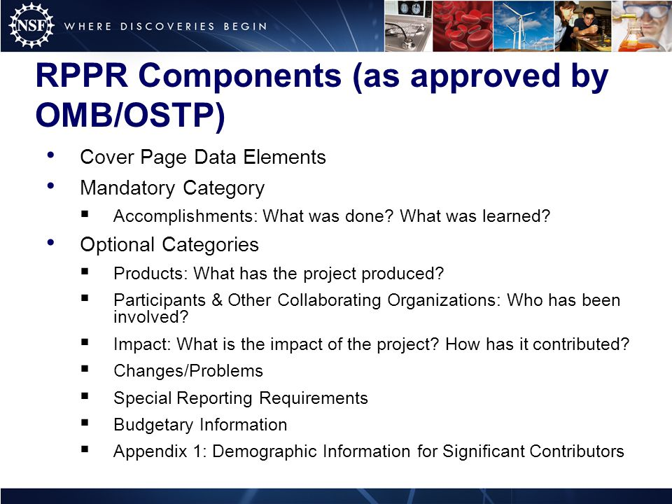 RPPR Components (as approved by OMB/OSTP) Cover Page Data Elements Mandatory Category  Accomplishments: What was done.