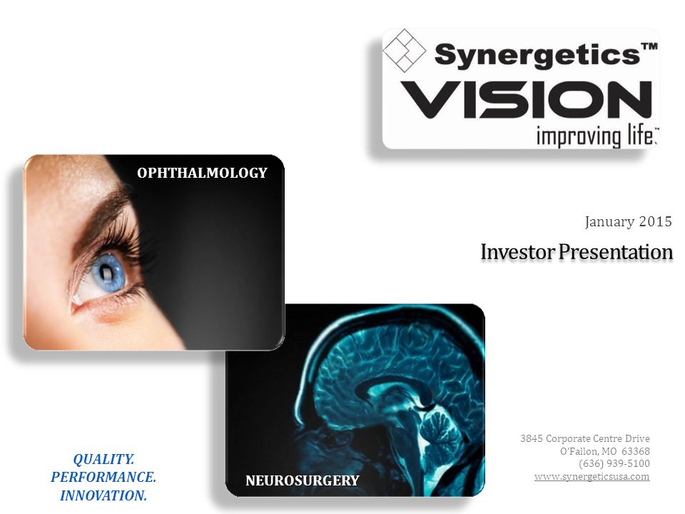 NEUROSURGERY OPHTHALMOLOGY QUALITY. PERFORMANCE. INNOVATION.