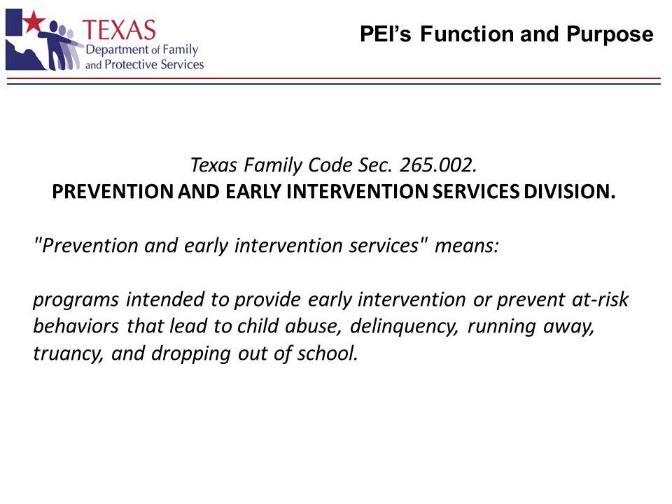 PEI's Function and Purpose Texas Family Code Sec.