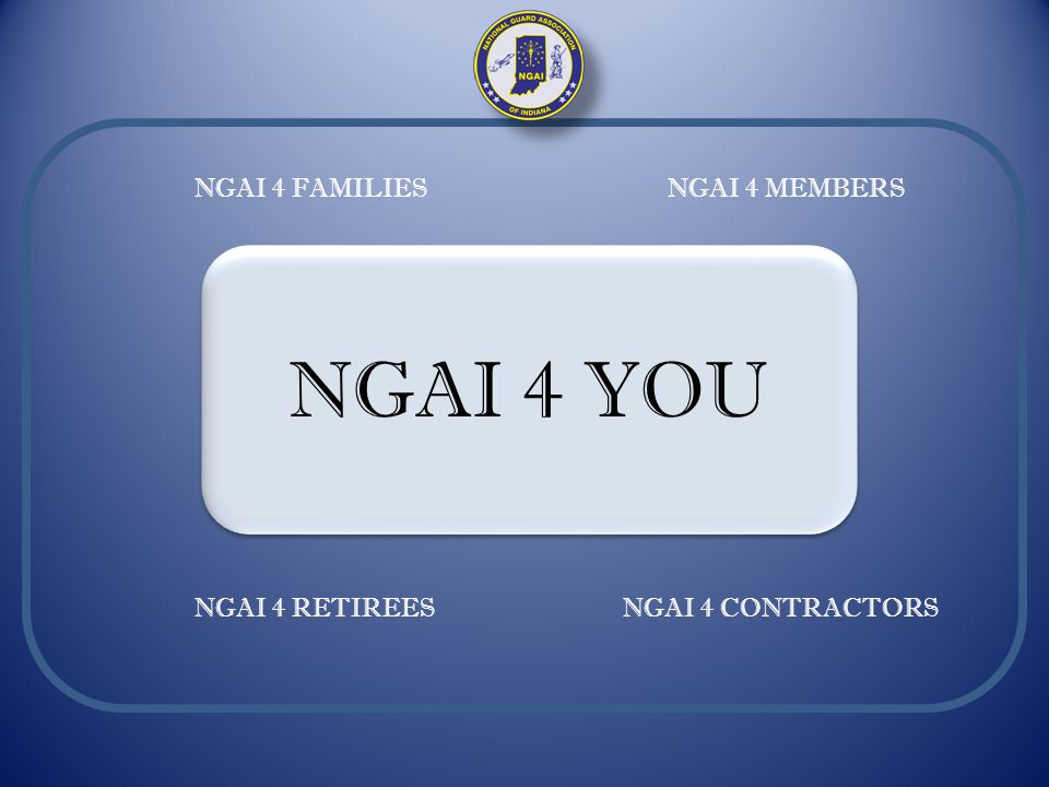 NGAI 4 YOU NGAI 4 FAMILIESNGAI 4 MEMBERS NGAI 4 RETIREESNGAI 4 CONTRACTORS