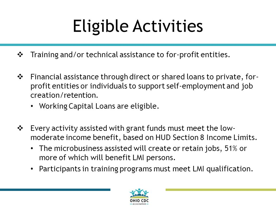 Eligible Activities  Training and/or technical assistance to for-profit entities.