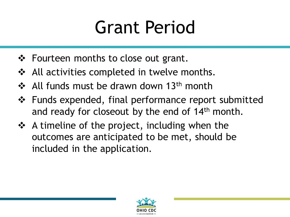 Grant Award Size  $575,000 of OHTF/CDC funds  The maximum award to an organization is $50,000 A maximum of 40% of grant amount may be used for lending.