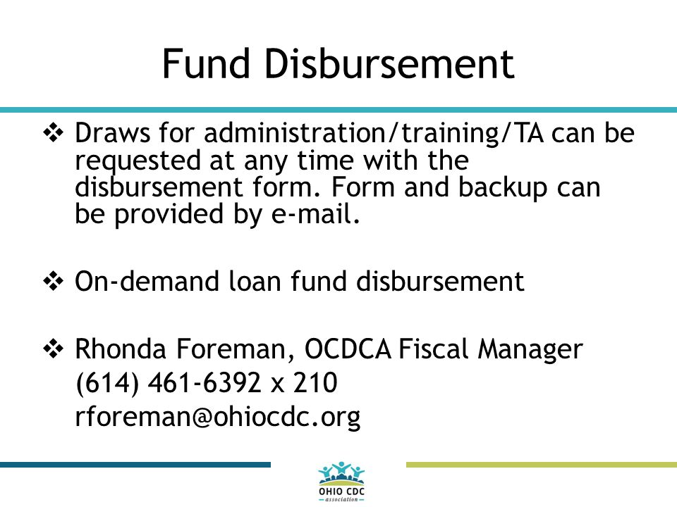 Fund Disbursement  Draws for administration/training/TA can be requested at any time with the disbursement form.