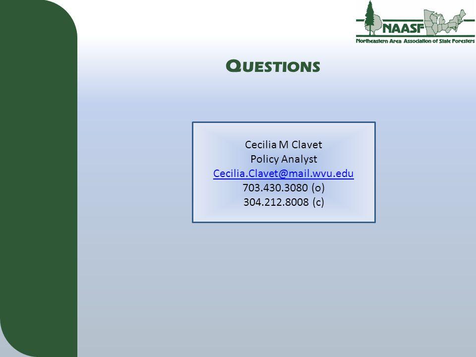 Q UESTIONS Cecilia M Clavet Policy Analyst Cecilia.Clavet@mail.wvu.edu 703.430.3080 (o) 304.212.8008 (c)