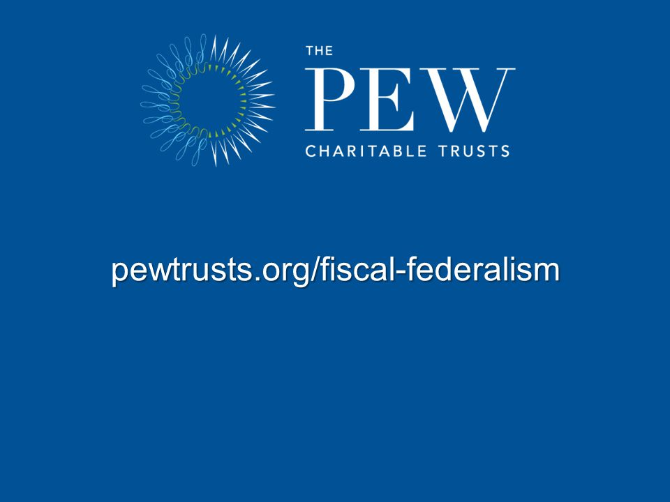 pewtrusts.org/fiscal-federalism