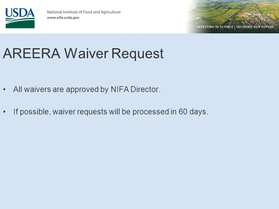 AREERA Waiver Request All waivers are approved by NIFA Director.