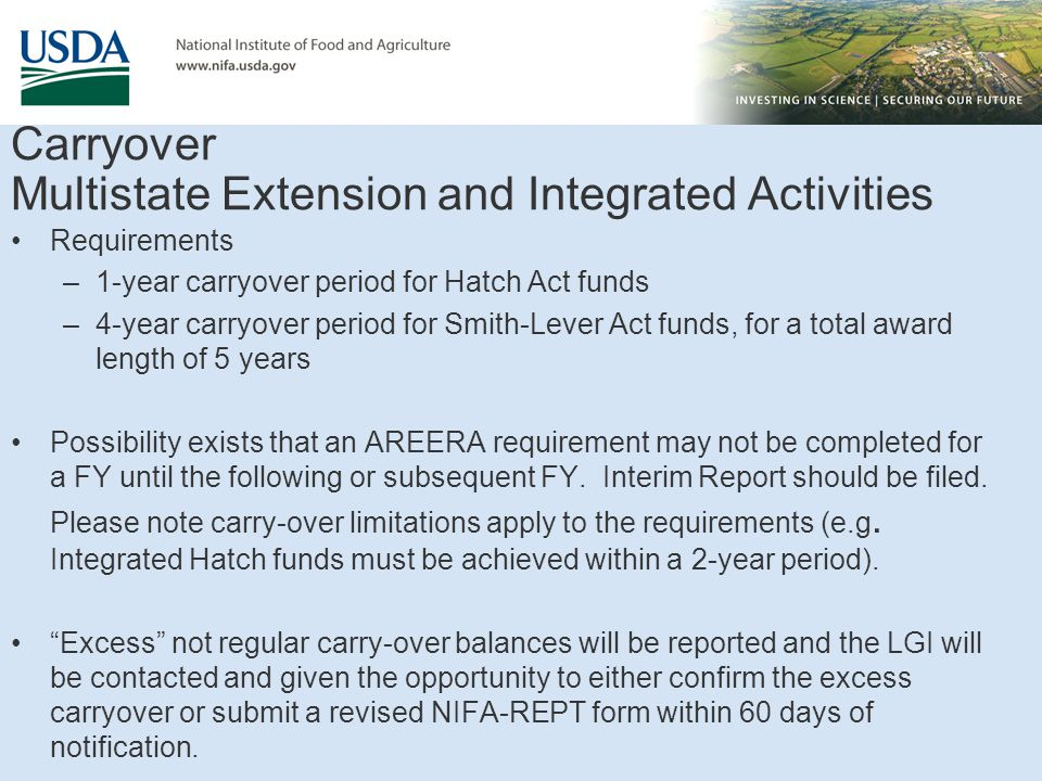 Carryover Multistate Extension and Integrated Activities If it is confirmed the excess carryover exists, after a final NIFA-REPT is submitted, funding will be reduced in the appropriate fund.