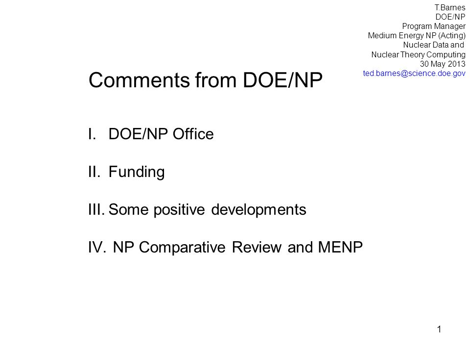 Comments from DOE/NP I.DOE/NP Office II.Funding III.Some positive developments IV.